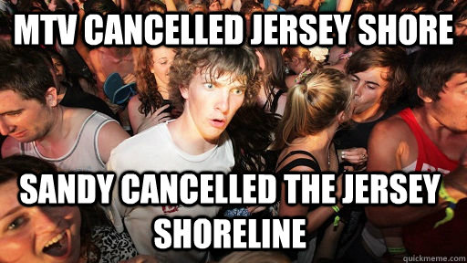 mtv cancelled jersey shore sandy cancelled the jersey shore - Sudden Clarity Clarence