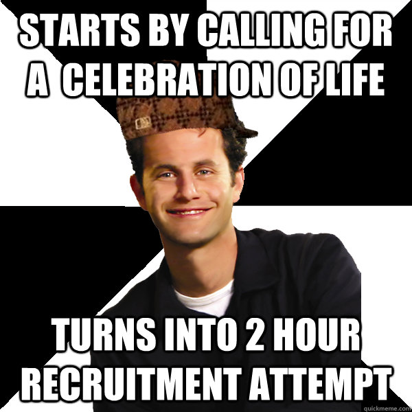 starts by calling for a celebration of life turns into 2 ho - Scumbag Christian