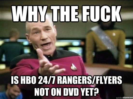 why the fuck is hbo 247 rangersflyers not on dvd yet - Annoyed Picard HD