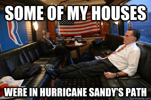 some of my houses were in hurricane sandys path - Sudden Realization Romney