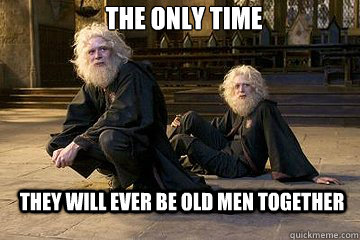 the only time they will ever be old men together - Depressing Fred and George