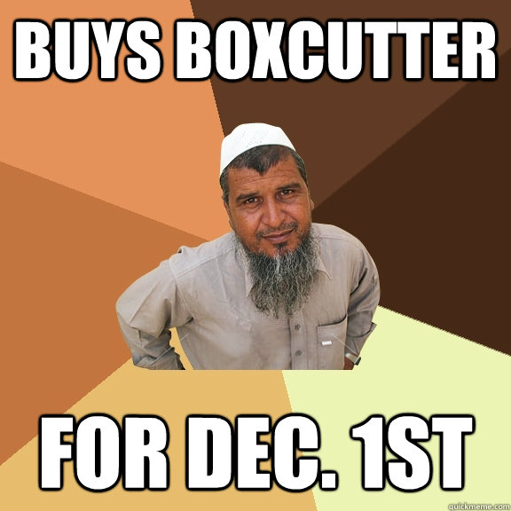 buys boxcutter for dec 1st - Ordinary Muslim Man
