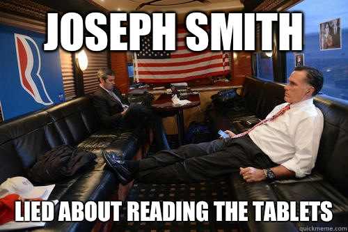 Joseph Smith lied about reading the tablets - Sudden Realization Romney
