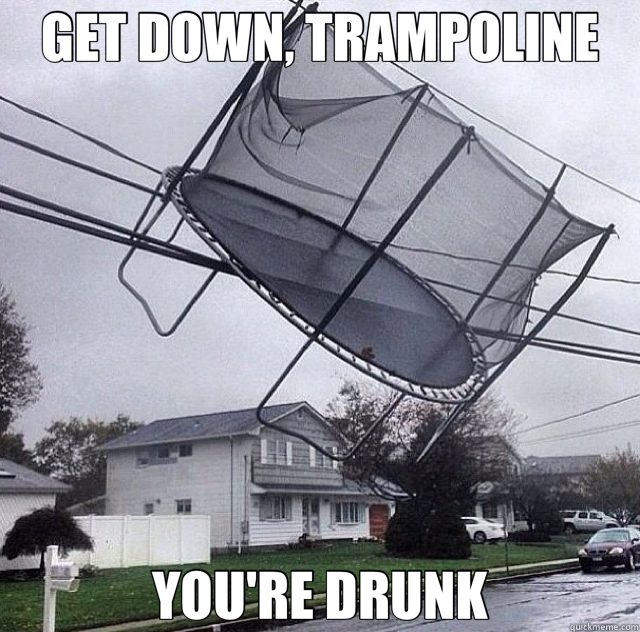 GET DOWN, TRAMPOLINE YOU'RE DRUNK - sandy trampoline