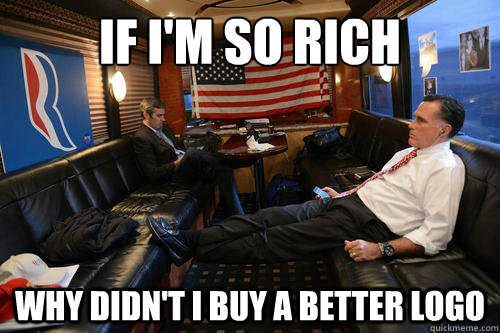 if im so rich why didnt i buy a better logo - Sudden Realization Romney