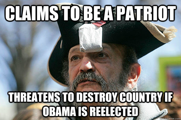 claims to be a patriot threatens to destroy country if obama - Tea Party Ted