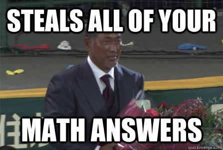 steals all of your math answers  - 