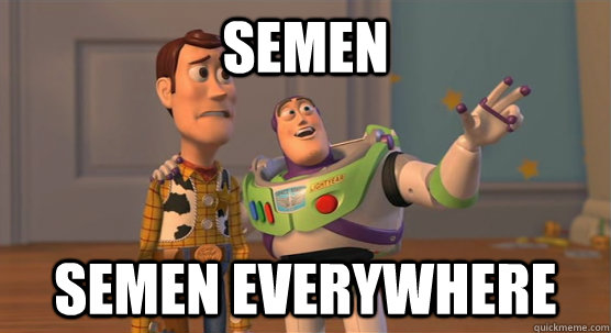 semen semen everywhere - Toy Story Everywhere