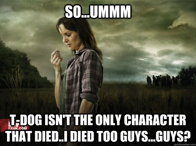 soummm tdog isnt the only character that diedi died t - lori walking dead
