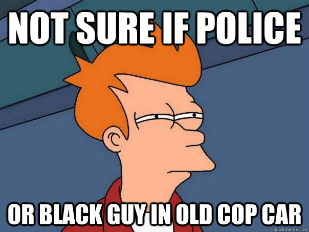 not sure if police or black guy in old cop car - Futurama Fry