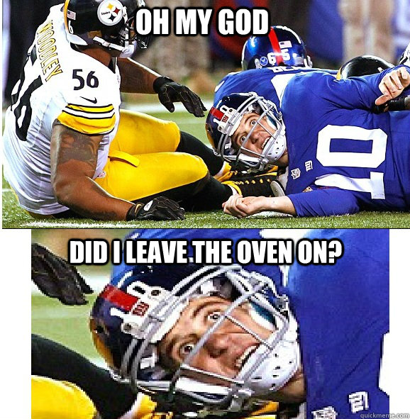 oh my god did i leave the oven on - Sudden Clarity Eli Manning