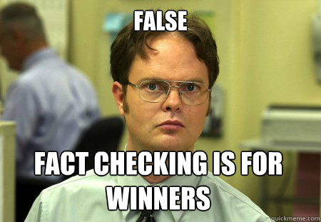 false fact checking is for winners - Dwight