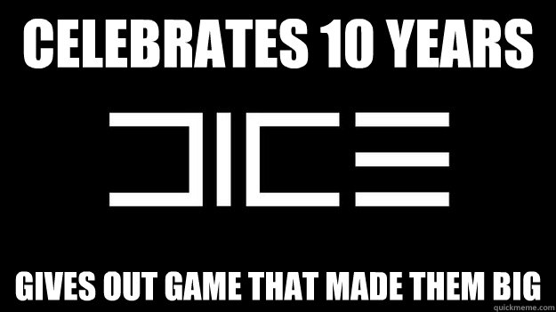 celebrates 10 years gives out game that made them big - Good Guy DICE