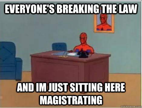 everyones breaking the law and im just sitting here magistr - Spiderman Desk