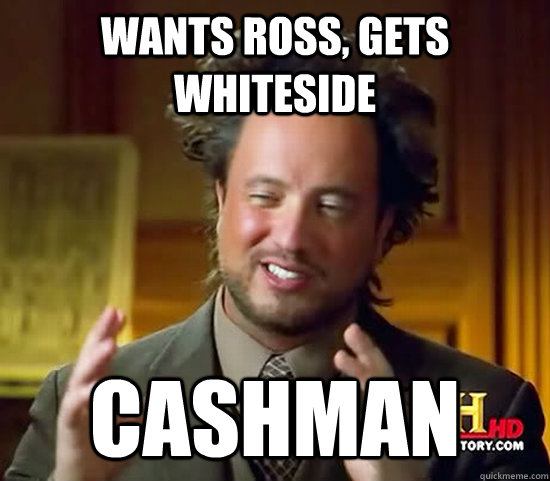 wants ross gets whiteside cashman - Ancient Aliens