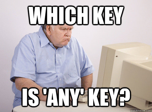 which key is any key - 