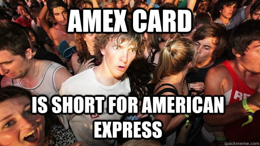 amex card is short for american express - Sudden Clarity Clarence