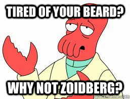 tired of your beard why not zoidberg - Why not Zoidberg