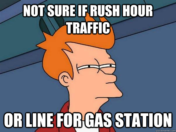 not sure if rush hour traffic or line for gas station - Futurama Fry