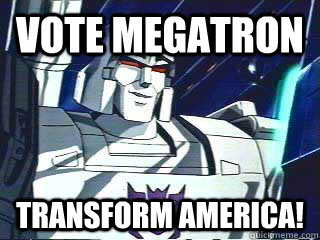 vote megatron transform america -