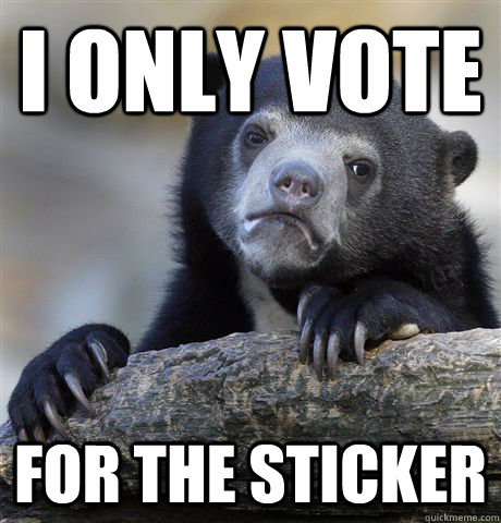 i only vote for the sticker - Confession Bear