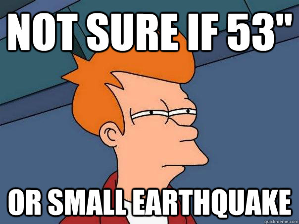 not sure if 53 or small earthquake - Futurama Fry