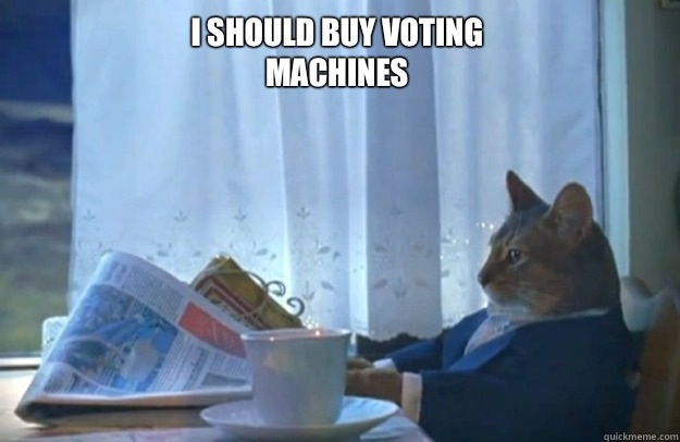 i should buy voting machines - Sophisticated Cat