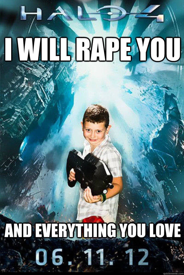 i will rape you and everything you love -