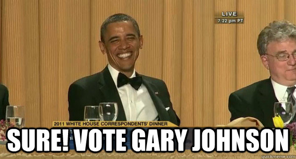 sure vote gary johnson - Obama Knows