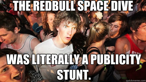 the redbull space dive was literally a publicity stunt - Sudden Clarity Clarence