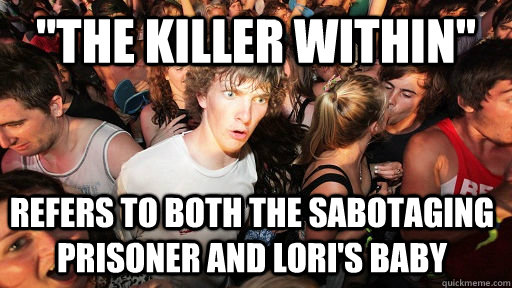 the killer within refers to both the sabotaging prisoner a - Sudden Clarity Clarence