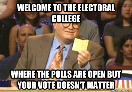 welcome to the electoral college where the polls are open bu - Whose Line