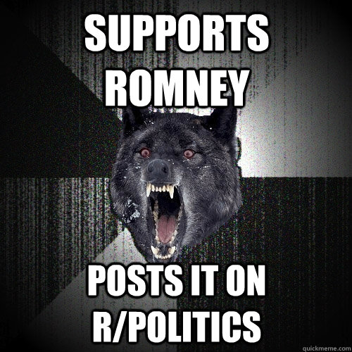 supports romney posts it on rpolitics - Insanity Wolf
