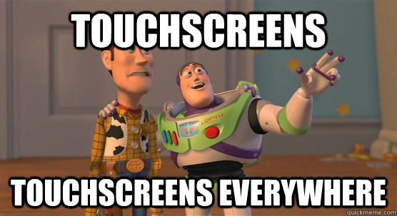 touchscreens touchscreens everywhere - Toy Story Everywhere