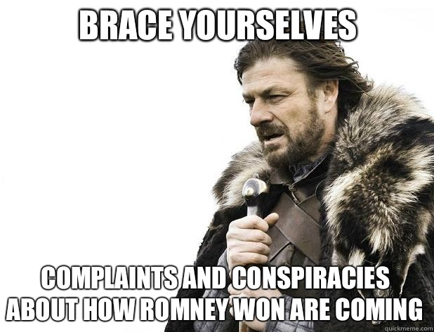 Brace yourselves Complaints and conspiracies about how Romne - Brace Yourself