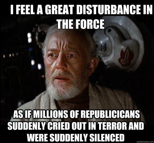 i feel a great disturbance in the force as if millions of -