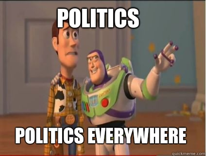 Politics Politics everywhere - woody and buzz