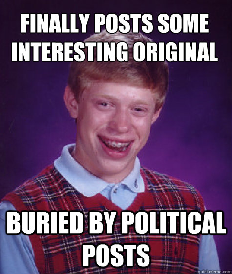 finally posts some interesting original content buried by po - Bad Luck Brain