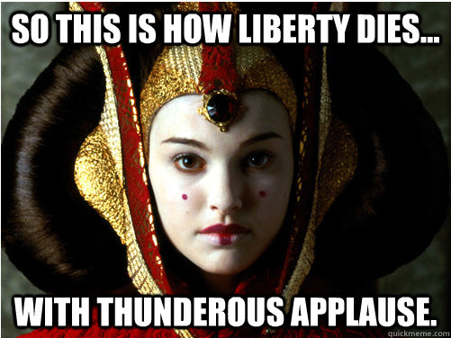 so this is how liberty dies with thunderous applause -