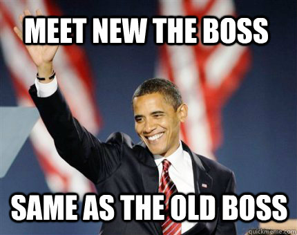 meet new the boss same as the old boss - NEWBOSSOLDBOSS