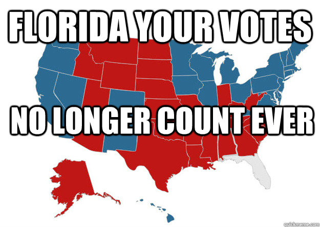 florida your votes no longer count ever - Florida...WTF