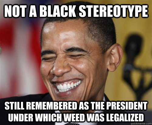 not a black stereotype still remembered as the president und - Scumbag Obama