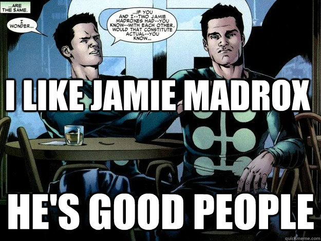 i like jamie madrox hes good people - Jamie Madrox