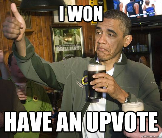 i won have an upvote - Approving Obama