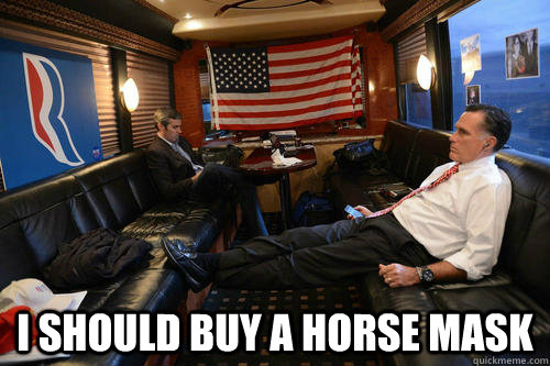 i should buy a horse mask - Sudden Realization Romney