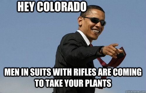 hey colorado men in suits with rifles are coming to take you - Obamas Holding