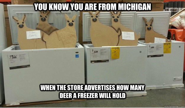 you know you are from michigan when the store advertises how - You know you are from Michigan...