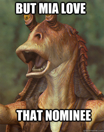 but mia love that nominee - jar jar