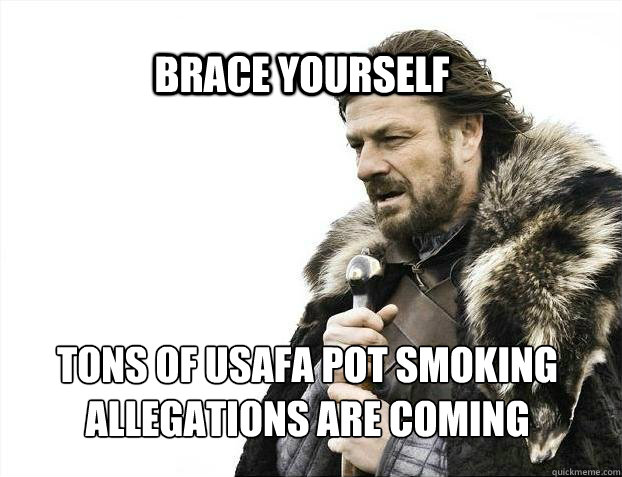 brace yourself tons of usafa pot smoking allegations are com - BRACE YOURSELF SOLO QUEUE