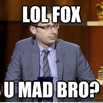lol fox u mad bro - Nate Silver